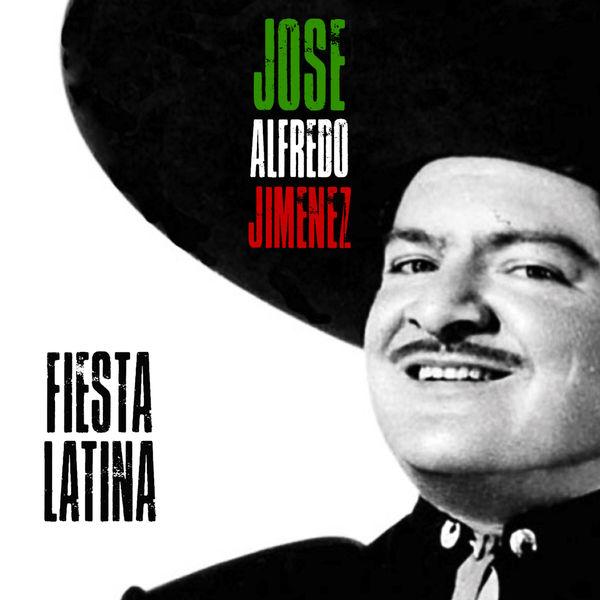 José Alfredo Jiménez - Fiesta Latina (Remastered)