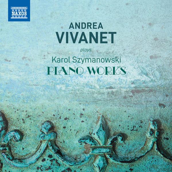 Andrea Vivanet - Szymanowski: Piano Works