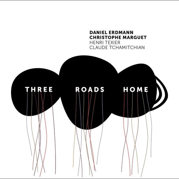 Daniel Erdmann|Three Roads Home