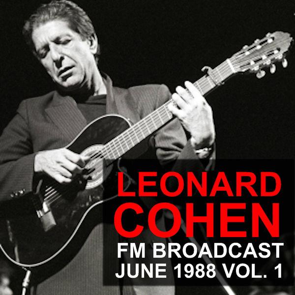 Leonard Cohen - Leonard Cohen FM Broadcast June 1988 vol. 1