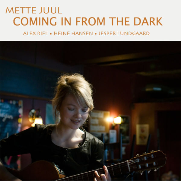 Mette Juul - Coming in from the Dark