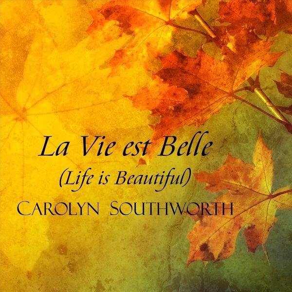 Carolyn Southworth - La vie est belle