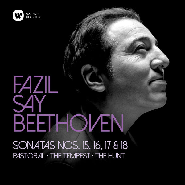 "Fazil Say - Beethoven : Sonatas 15 ""Pastoral"", 16, 17 ""Tempest"" & 18"