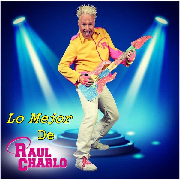 Raul Charlo - Lo Mejor de Raul Charlo
