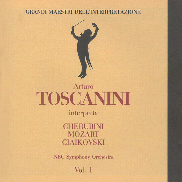 NBC Symphony Orchestra - Cherubini, Mozart & Tchaikovsky: Orchestral Works