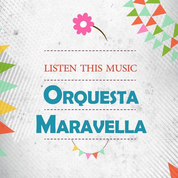 Orquesta Maravella - Listen This Music