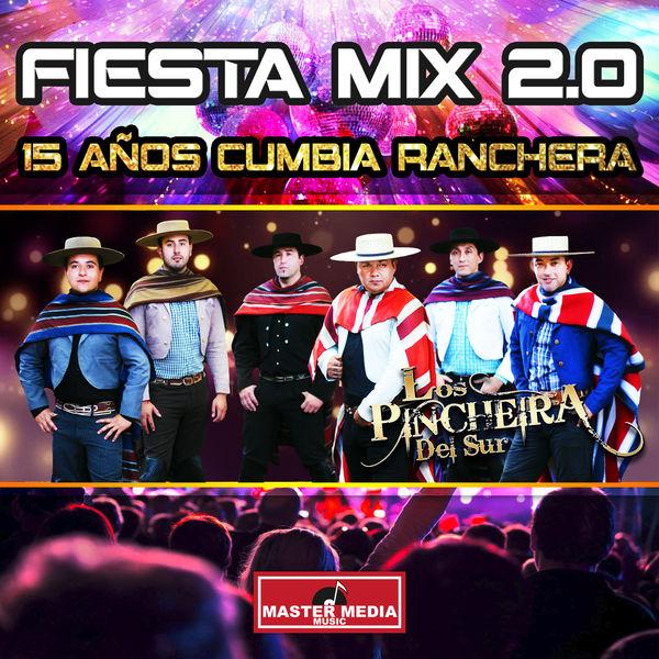 Los Pincheira del Sur - Fiesta Mix 2.0 15 Años Cumbia Ranchera