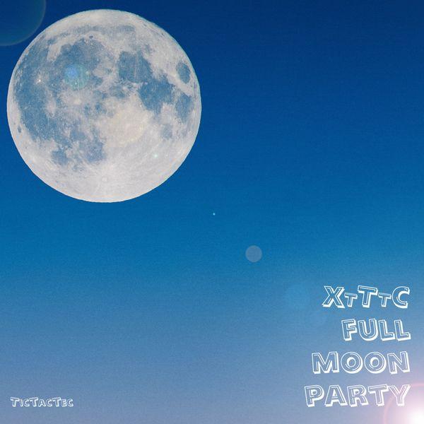 TicTacTec - XTTTC Full Moon Party (Original Mix)