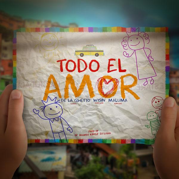 De La Ghetto - Todo El Amor (feat. Maluma & Wisin)