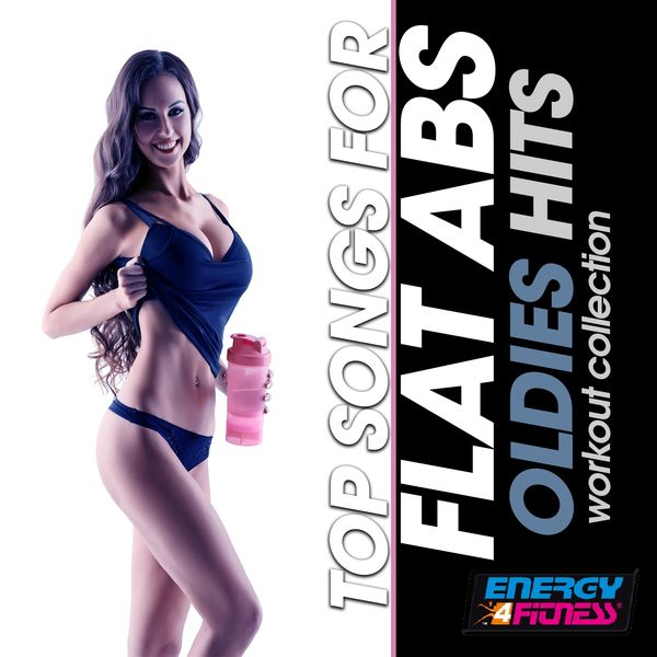 Various Artists - Top Songs for Flat Abs Oldies Hits Workout Collection