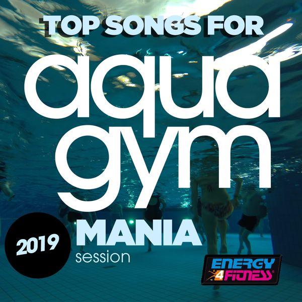 Album Top Songs for Aqua Gym 2019 Mania Session (15 Tracks