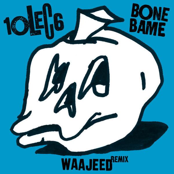 10LEC6 - Bone Bame (Waajeed Bone Dub Remix)
