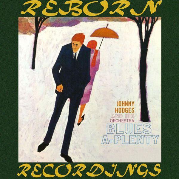 Johnny Hodges - Blues-A-Plenty (HD Remastered)