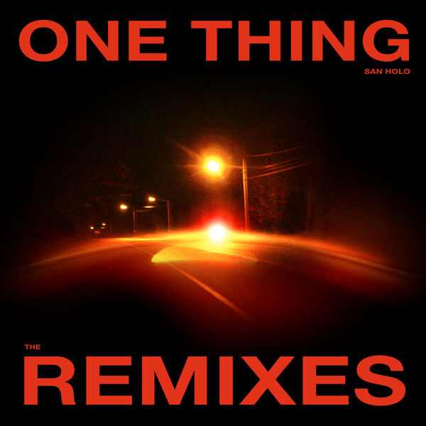 San Holo - One Thing (Remixes Vol. 1)