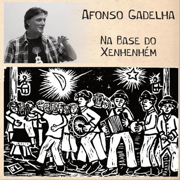 Afonso Gadelha - Na Base do Xenhenhém