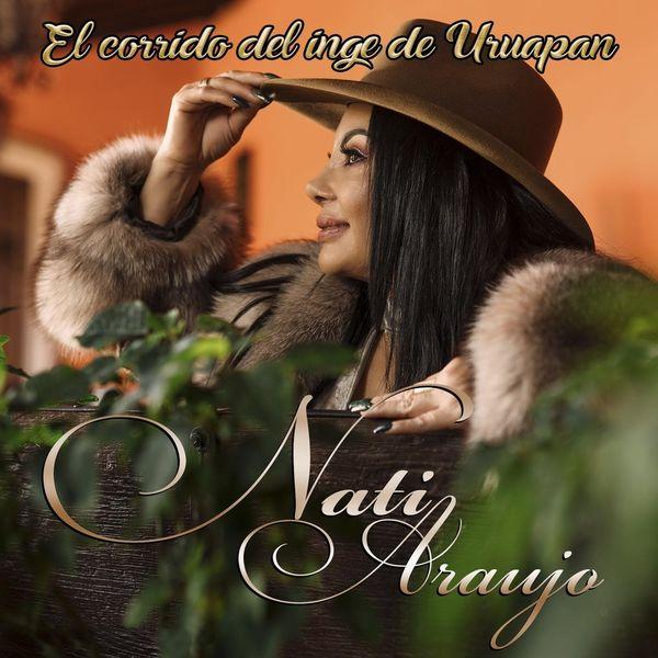 Nati Araujo - El Corrido del Inge de Uruapan