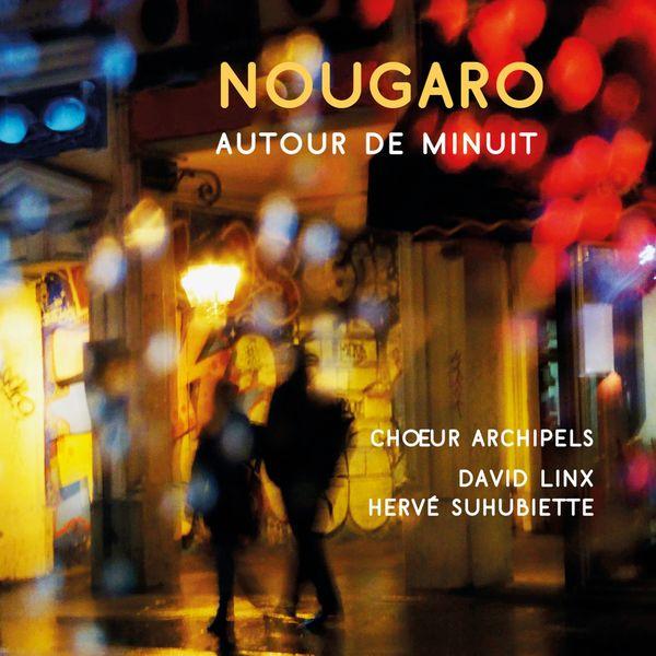 Chœur Archipels - Nougaro autour de minuit