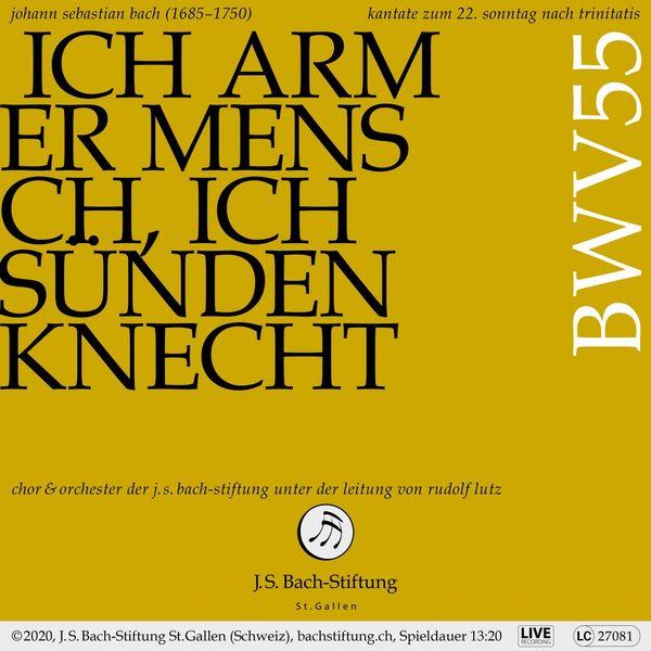Chor der J.S. Bach-Stiftung - Bachkantate, BWV 55 - Ich armer Mensch, ich Sündenknecht (Live)