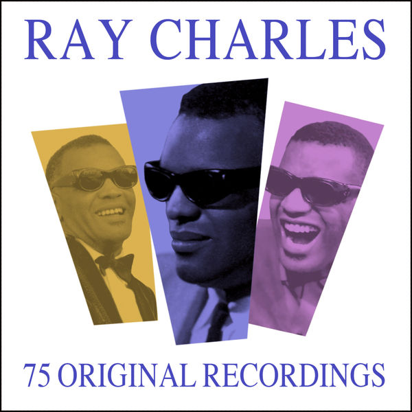 Ray Charles - All Time Greats - 75 Original Recordings