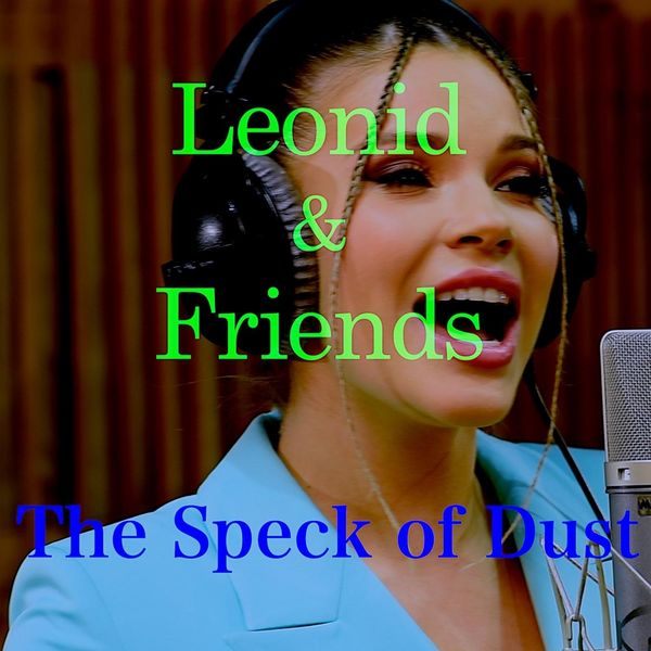 Leonid & Friends - The Speck of Dust
