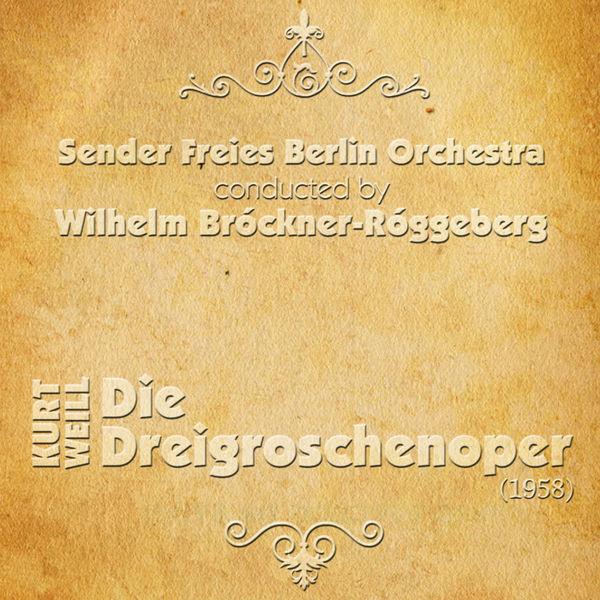 Sender Freies Berlin Orchestra - Kurt Weill - Die Dreigroschenoper ''The Threepenny Opera'' (1958)