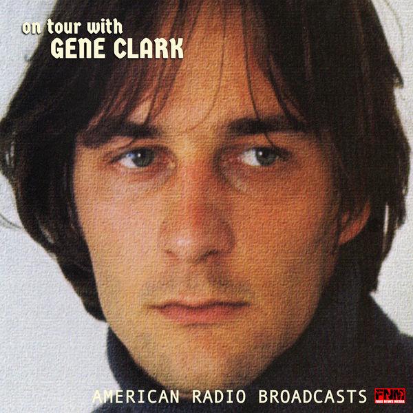 Gene Clark - On Tour With Gene Clark