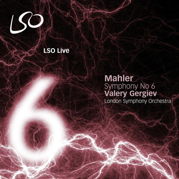 London Symphony Orchestra - Mahler: Symphony No. 6