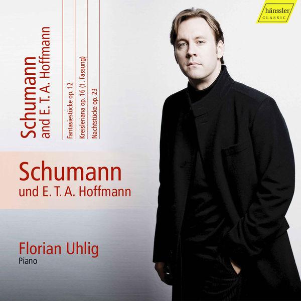 Florian Uhlig - Schumann: Complete Piano Works, Vol. 11 – Schumann & E.T.A. Hoffmann