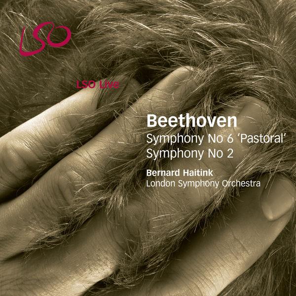 Bernard Haitink - Beethoven: Symphonies Nos. 6 & 2