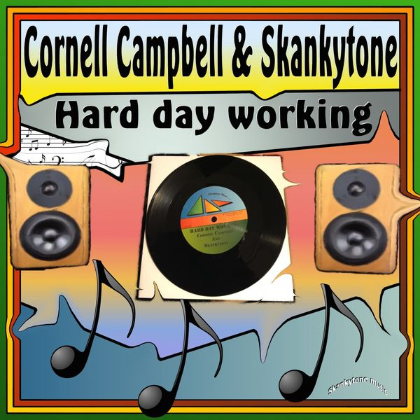 Cornell Campbell & Skankytone - Hard Day Working