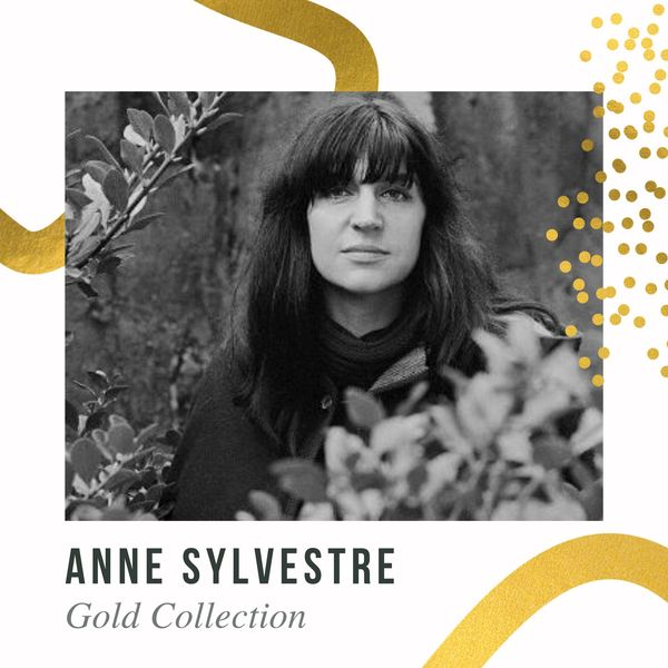Anne Sylvestre - Anne Sylvestre -  Gold Collection