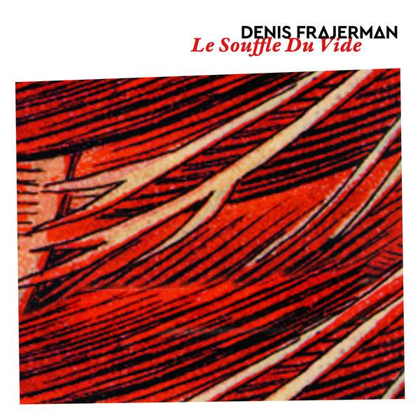 Denis Frajerman - Le souffle du vide