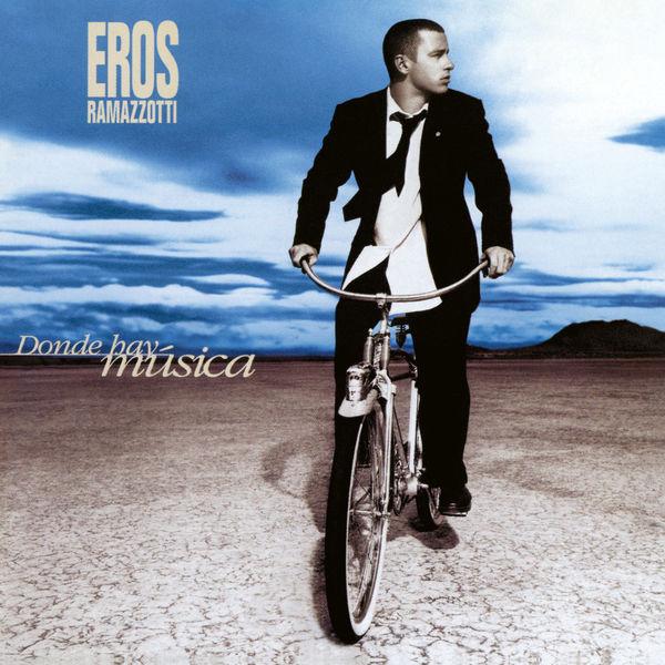 Eros Ramazzotti - Donde Hay Música