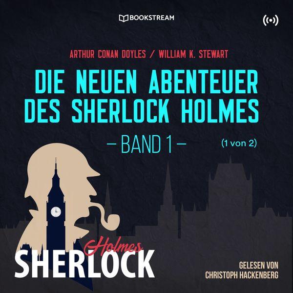 Arthur Conan Doyle - Die neuen Abenteuer des Sherlock Holmes - Band 1 (1 von 2)