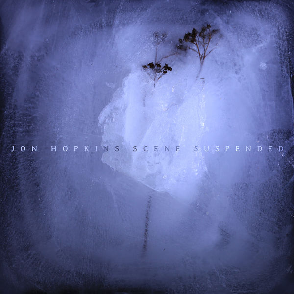 Jon Hopkins - Scene Suspended