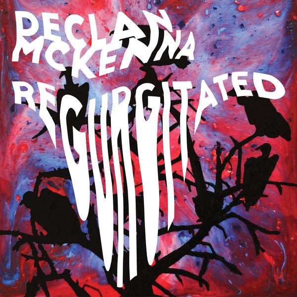 Declan McKenna - Regurgitated