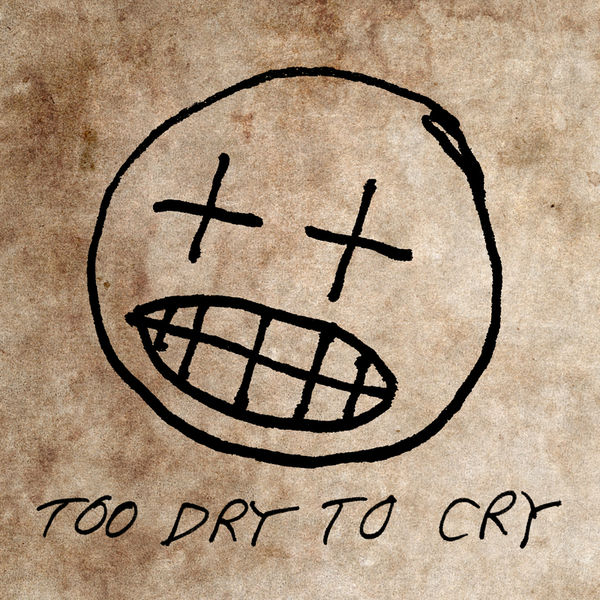 Too dry to cry | willis earl beal – download and listen to the album.