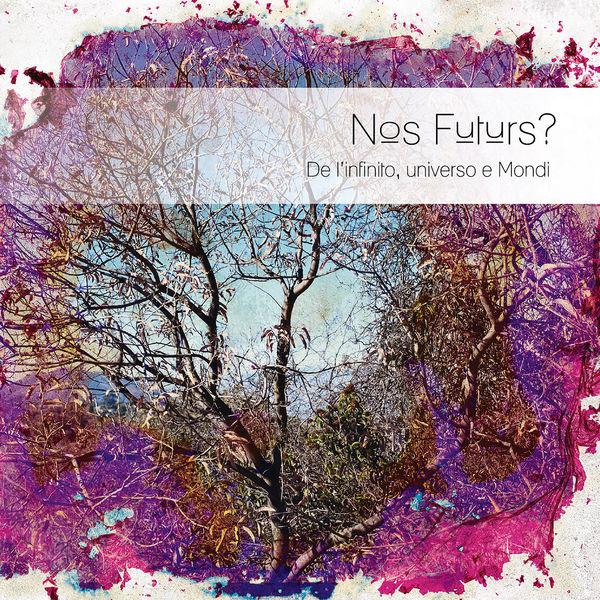 Christophe Rocher - Nos futurs ? De l'infinito, universo e mondi