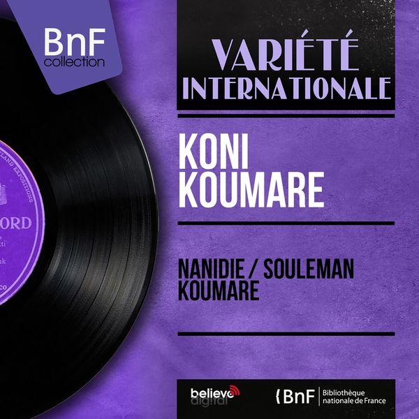 Koni Koumare - Nanidie / Souleman Koumare (Mono Version)