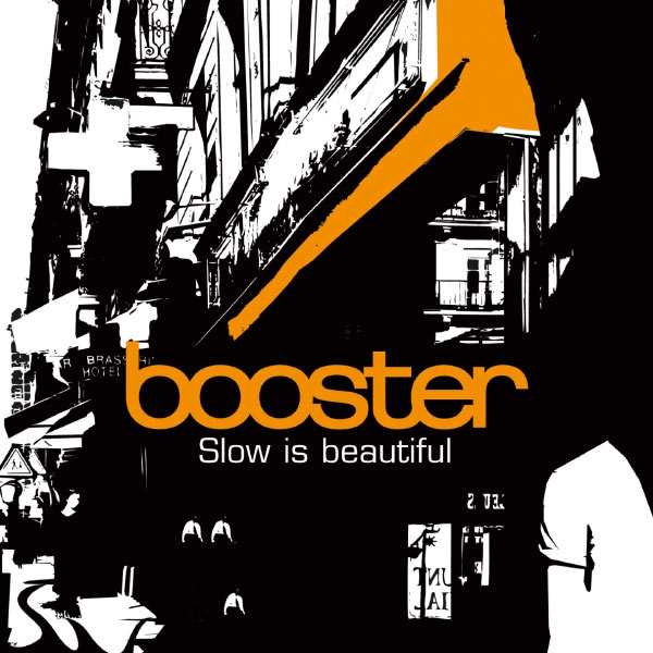 Booster - Slow Is Beautiful