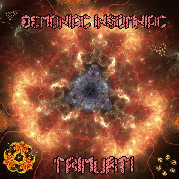 Demoniac Insomniac - Trimurti