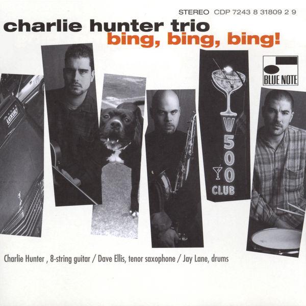 Charlie Hunter Trio - Bing! Bing! Bing!