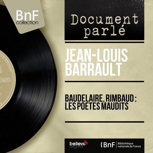 Jean-Louis Barrault - Baudelaire, Rimbaud : les poètes maudits (Mono Version)