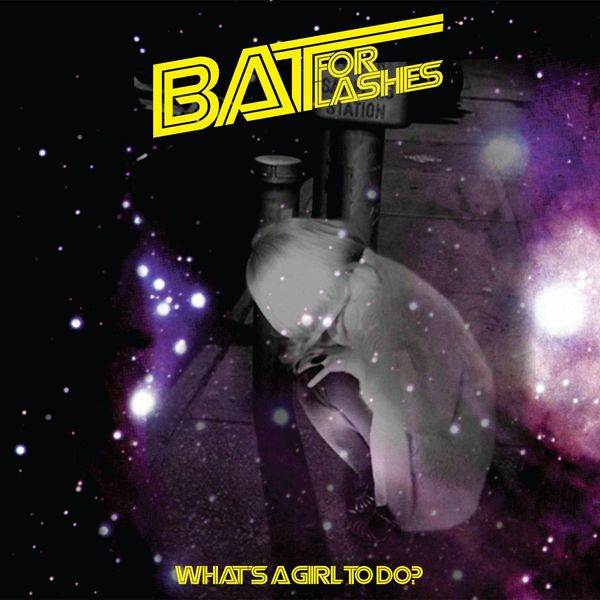 Bat For Lashes - What's a Girl To Do (EP)