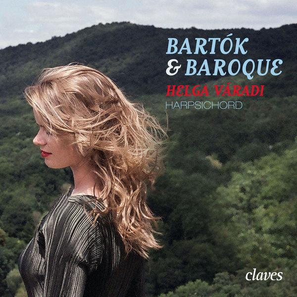 Helga Váradi - Bartók & Baroque