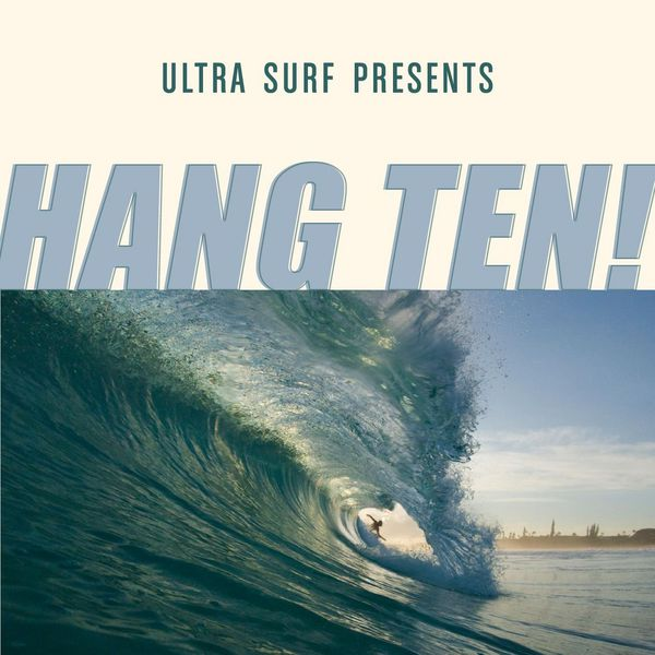Various Artists - Ultra-Surf Presents: Hang Ten!