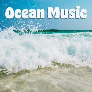 Ocean Music – Soothing Nature Sounds For Relaxation, Sleep, Healing, Pure Waves, Relaxing Therapy for Mind, Ocean Dreams, Sounds of Water, Peaceful Music