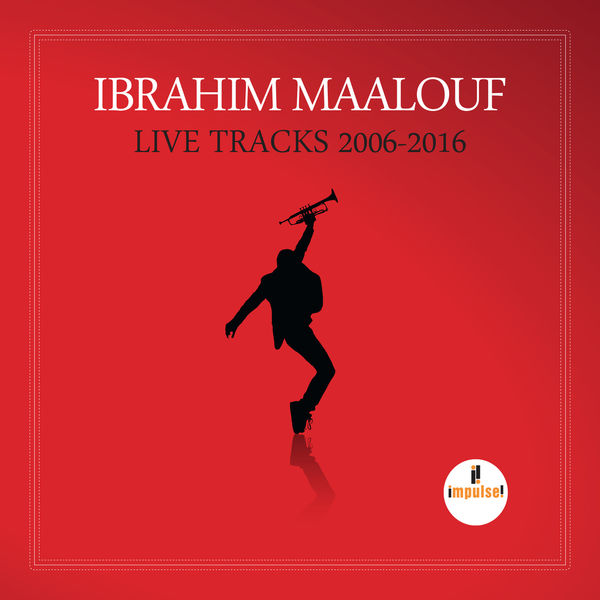 Ibrahim Maalouf - Live Tracks - 2006/2016