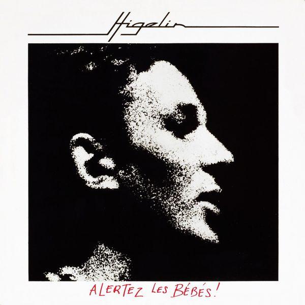 Jacques Higelin - Alertez Les Bébés (Réédition 2007)