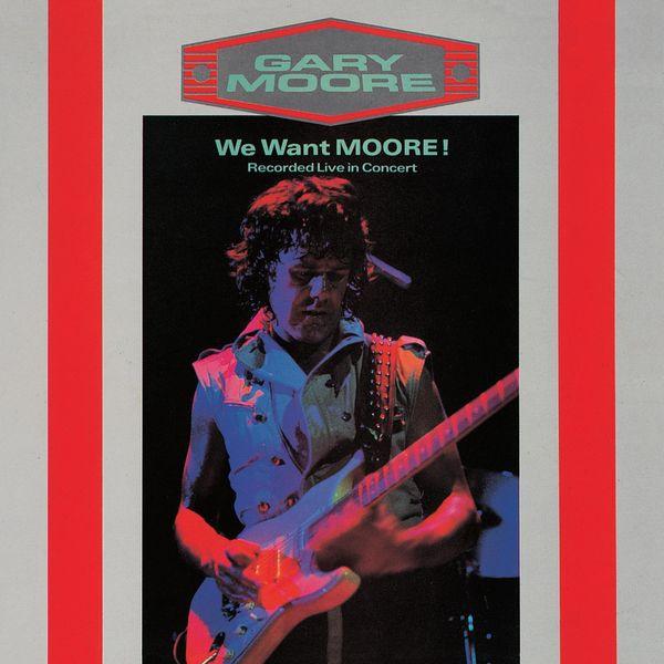 Gary Moore - We Want Moore